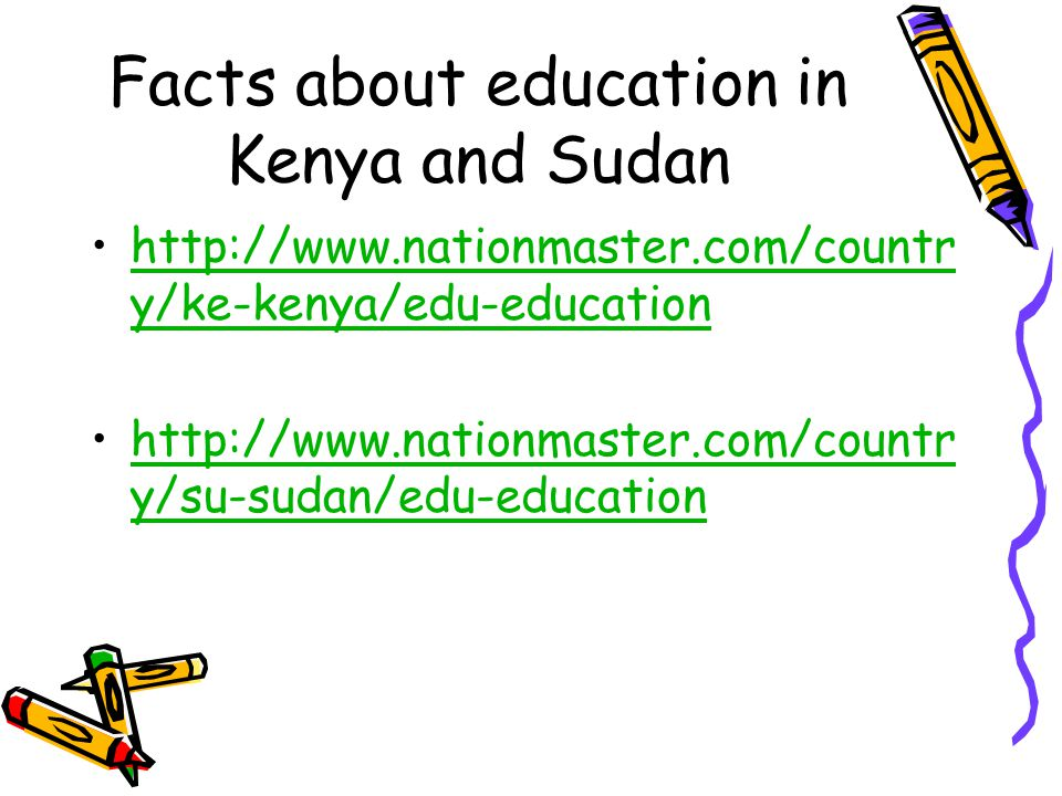 Facts about education in Kenya and Sudan