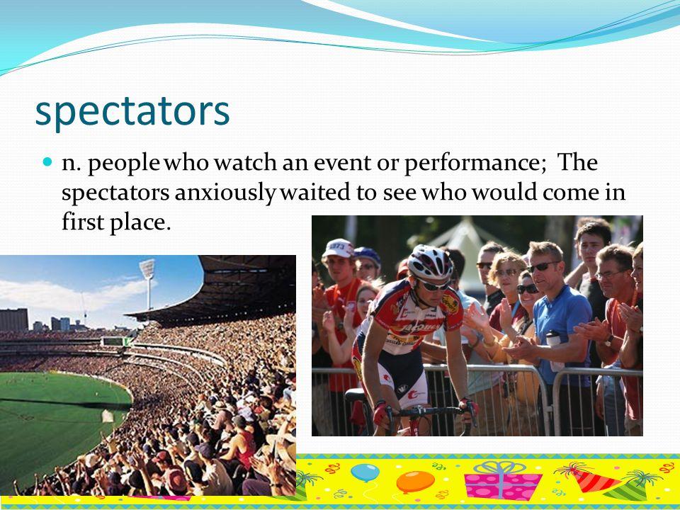 spectators n.