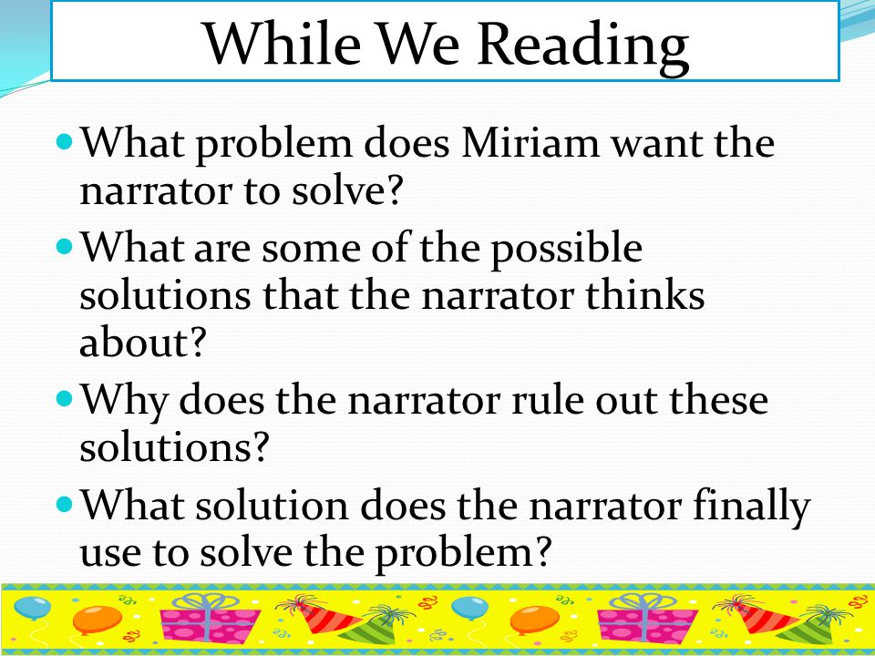 While We Reading What problem does Miriam want the narrator to solve