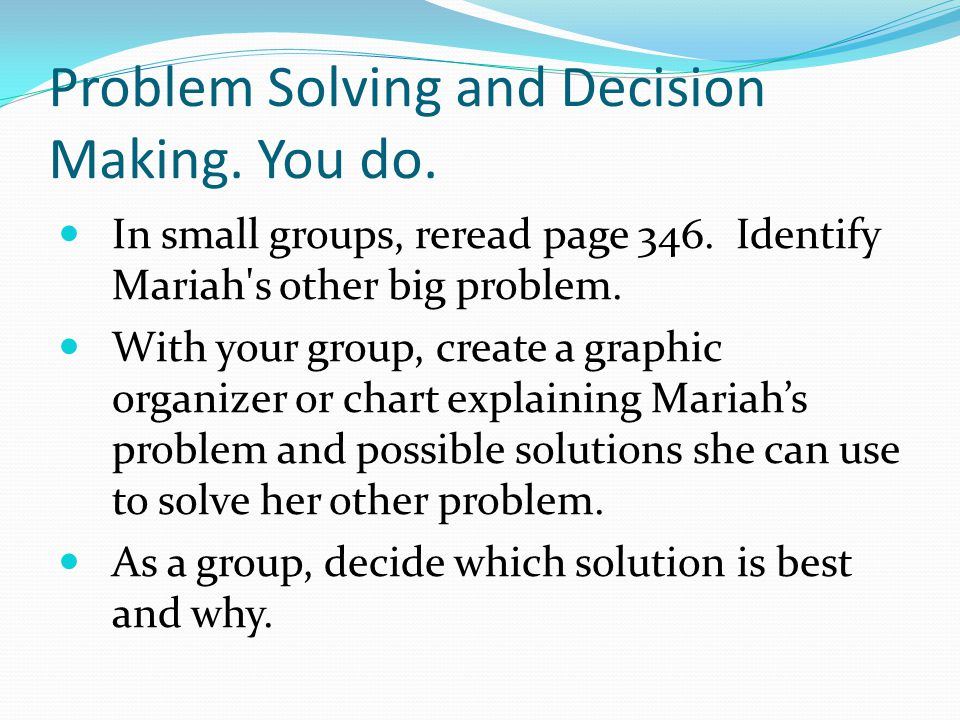 Problem Solving and Decision Making. You do.