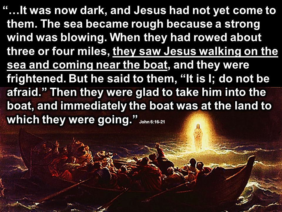 …It was now dark, and Jesus had not yet come to them