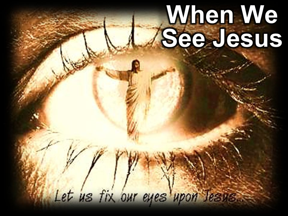 When We See Jesus
