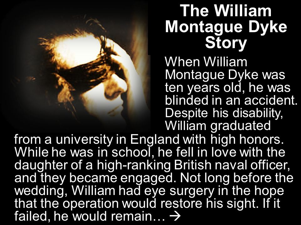 The William Montague Dyke Story