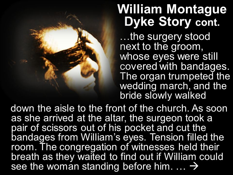William Montague Dyke Story cont.