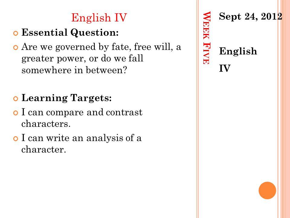 English IV Sept 24, 2012 Essential Question: