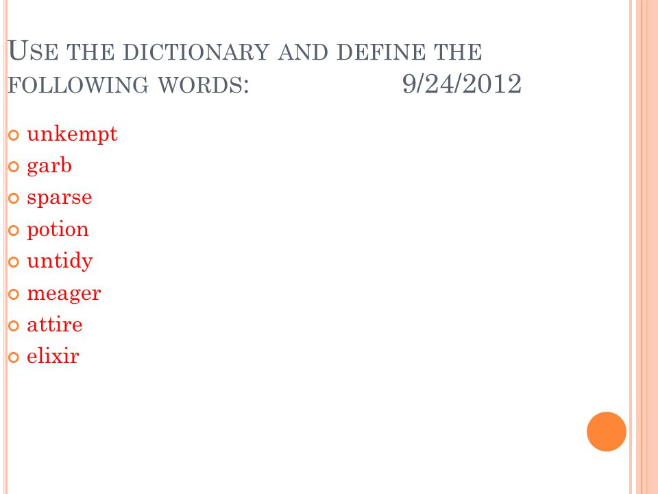 Use the dictionary and define the following words: 9/24/2012