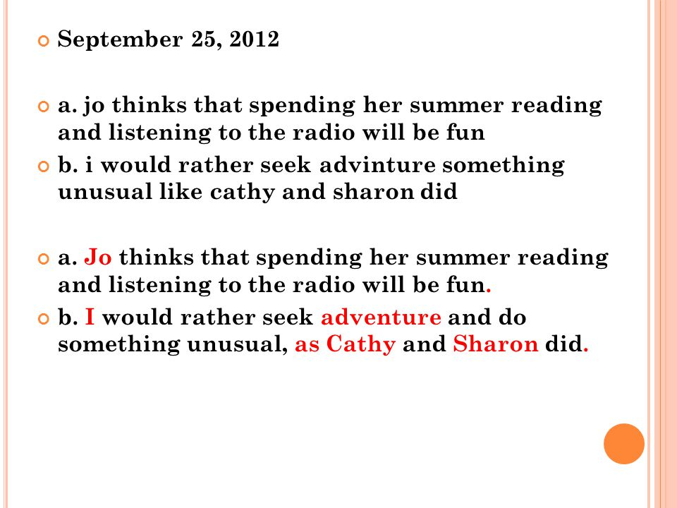 September 25, 2012 a. jo thinks that spending her summer reading and listening to the radio will be fun.