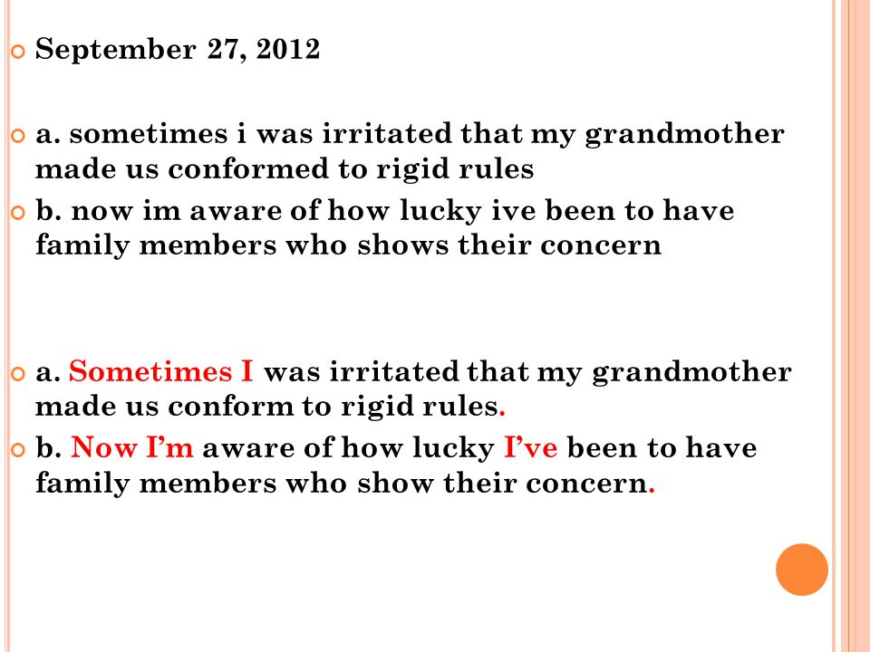 September 27, 2012 a. sometimes i was irritated that my grandmother made us conformed to rigid rules.