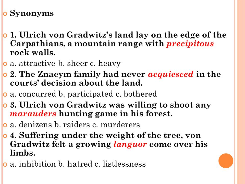 Synonyms 1. Ulrich von Gradwitz's land lay on the edge of the Carpathians, a mountain range with precipitous rock walls.