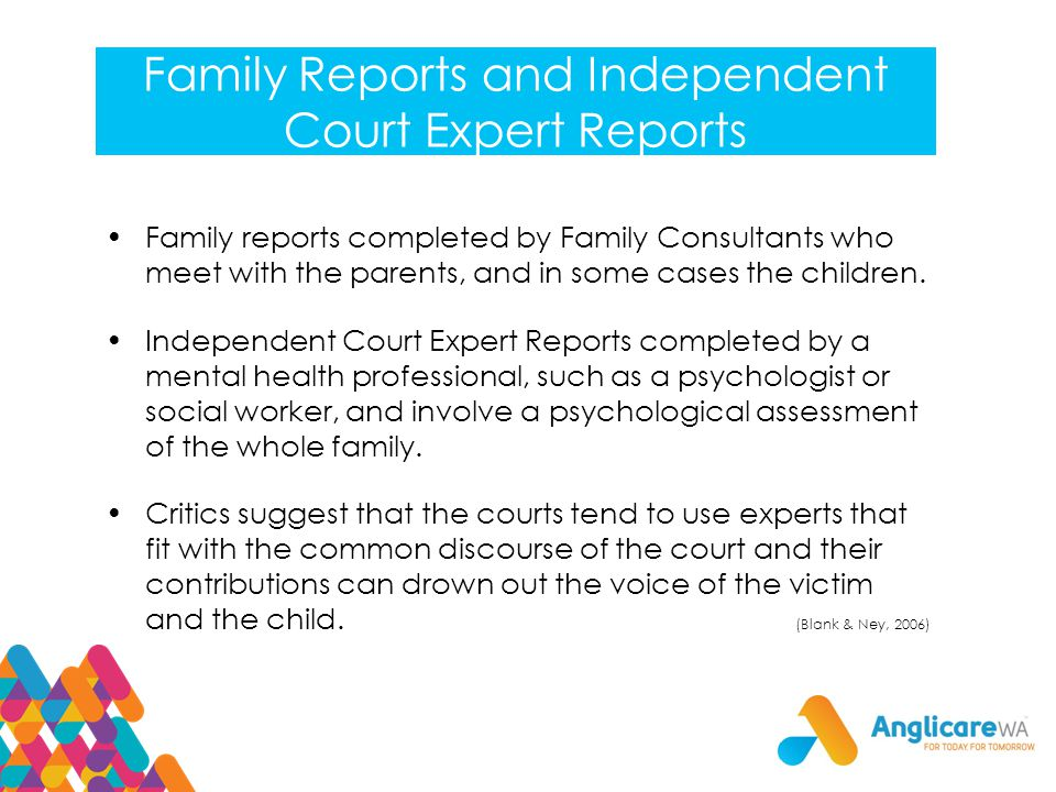 Family Reports and Independent Court Expert Reports