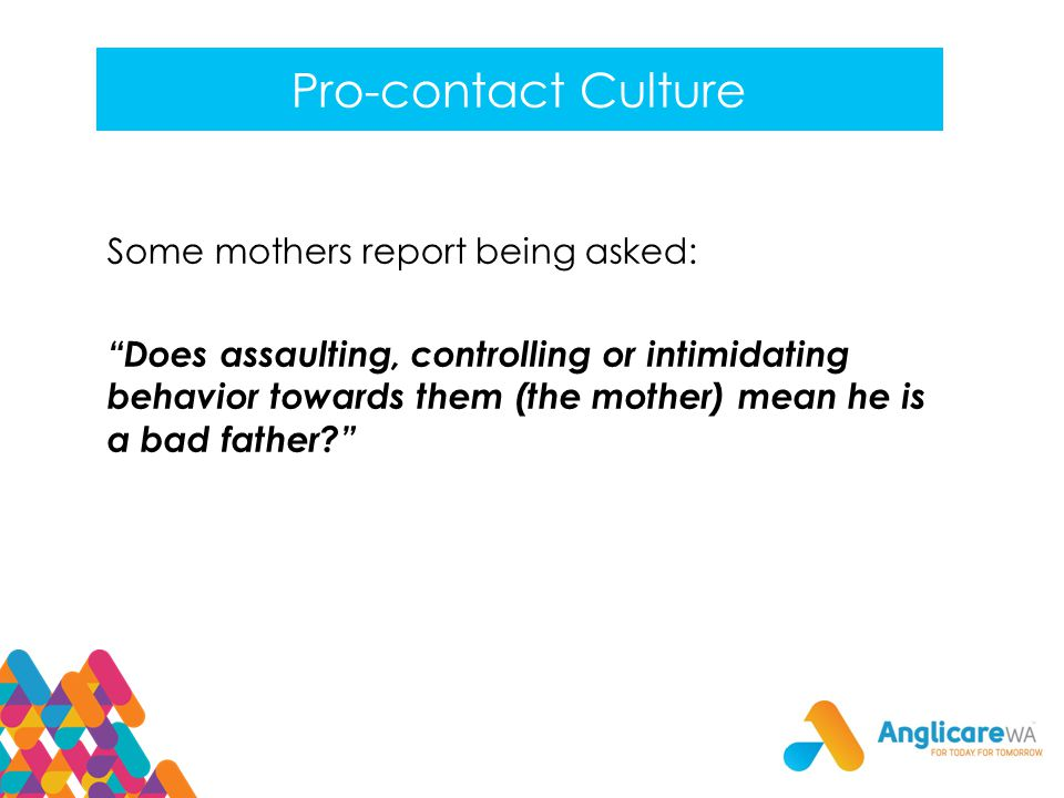 Pro-contact Culture Some mothers report being asked: