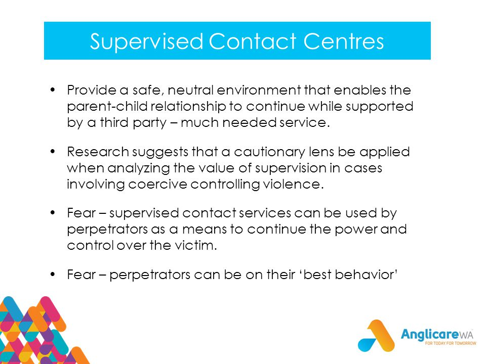 Supervised Contact Centres