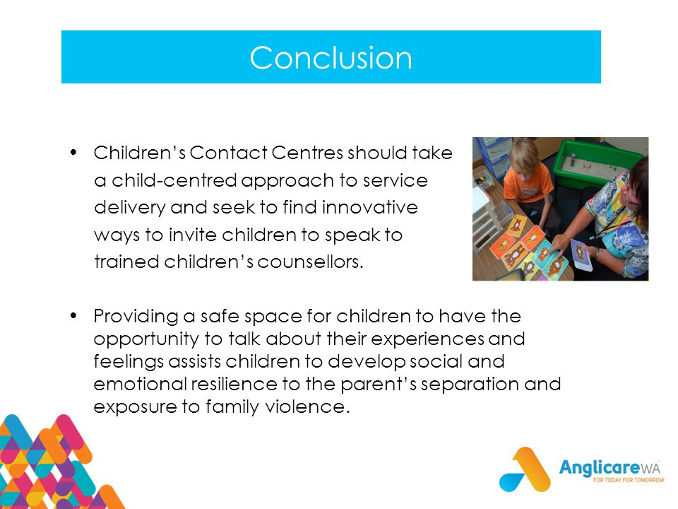 Conclusion Children's Contact Centres should take