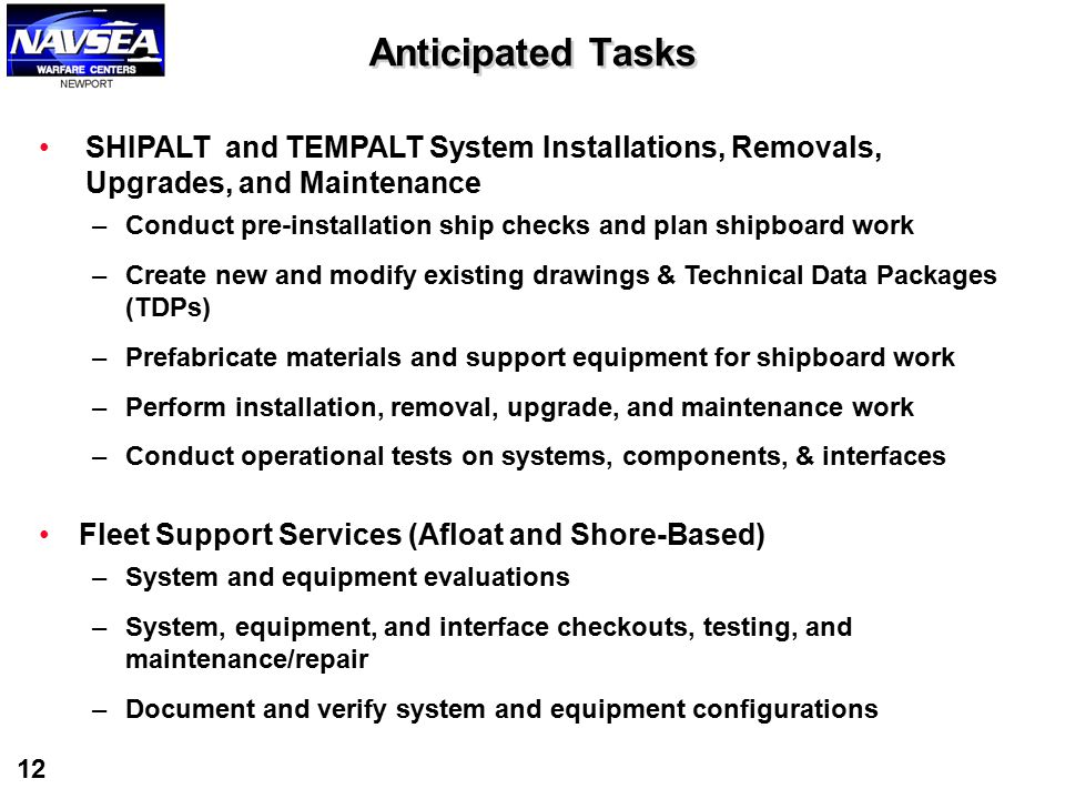 Anticipated Tasks SHIPALT and TEMPALT System Installations, Removals, Upgrades, and Maintenance.