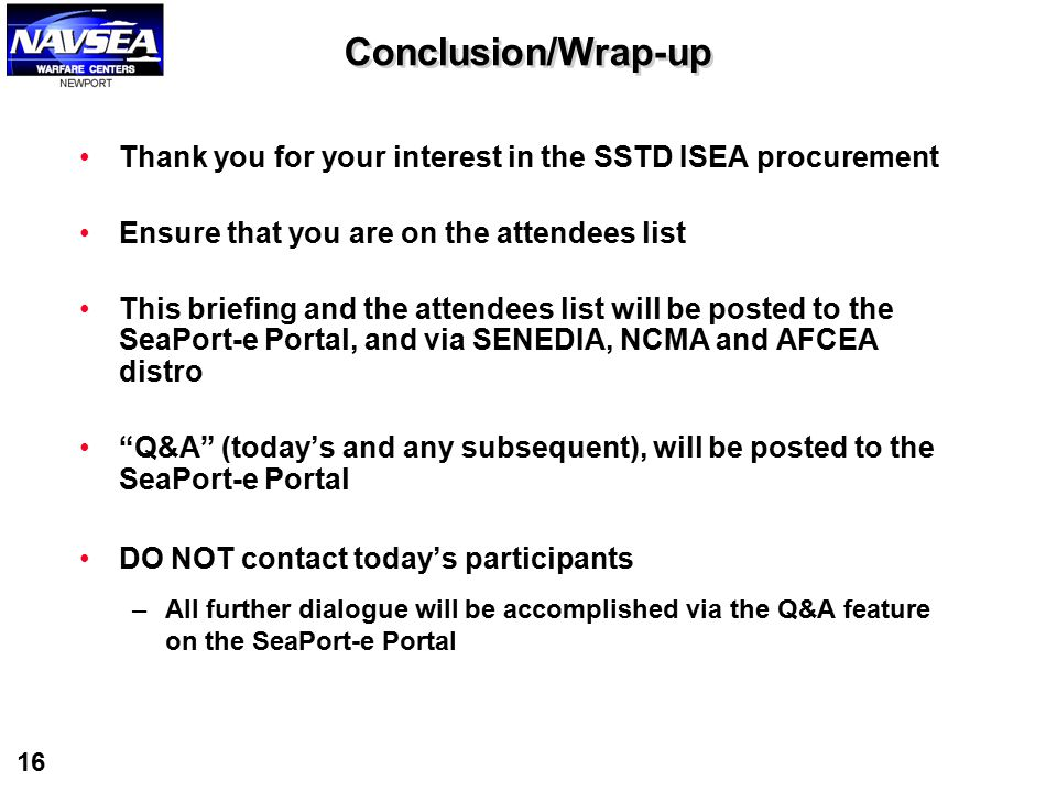 Conclusion/Wrap-up Thank you for your interest in the SSTD ISEA procurement. Ensure that you are on the attendees list.