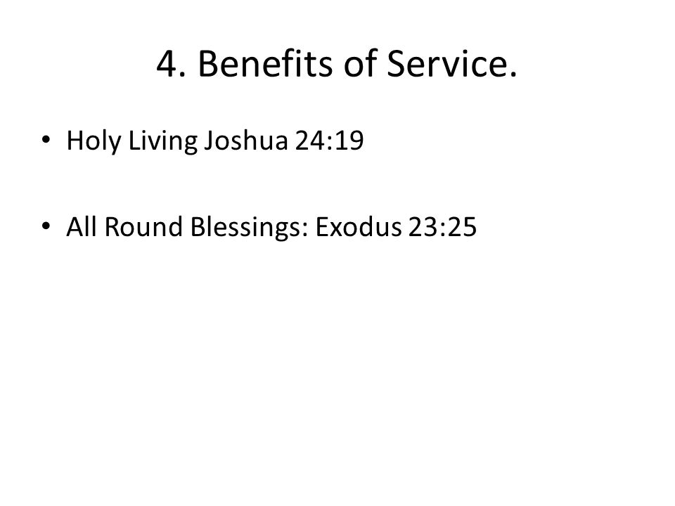 4. Benefits of Service. Holy Living Joshua 24:19