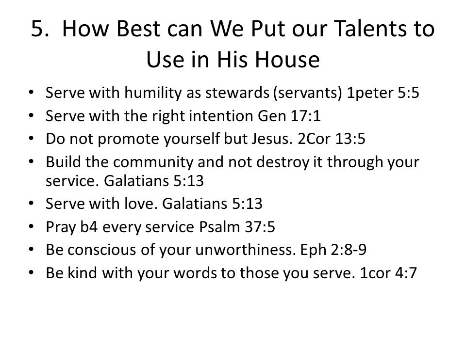 5. How Best can We Put our Talents to Use in His House