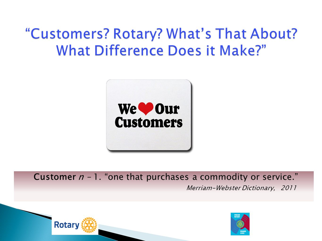 Customers Rotary What's That About What Difference Does it Make