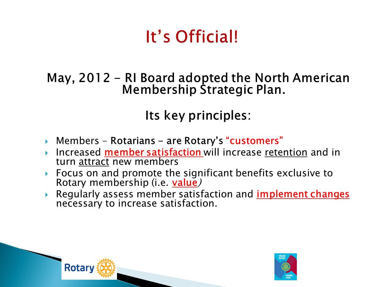 It's Official! May, 2012 - RI Board adopted the North American Membership Strategic Plan. Its key principles: