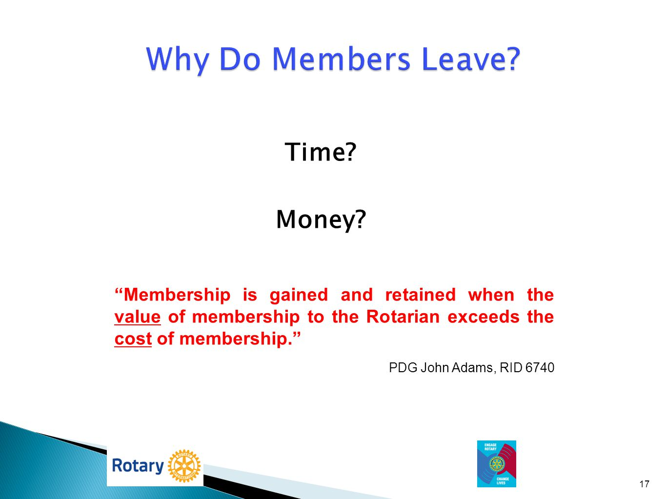 Why Do Members Leave Time Money