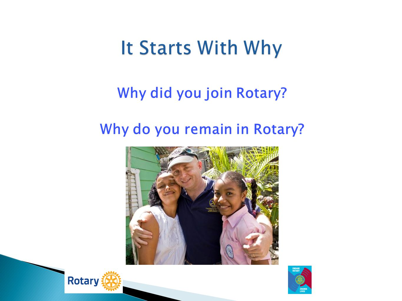 Why did you join Rotary Why do you remain in Rotary