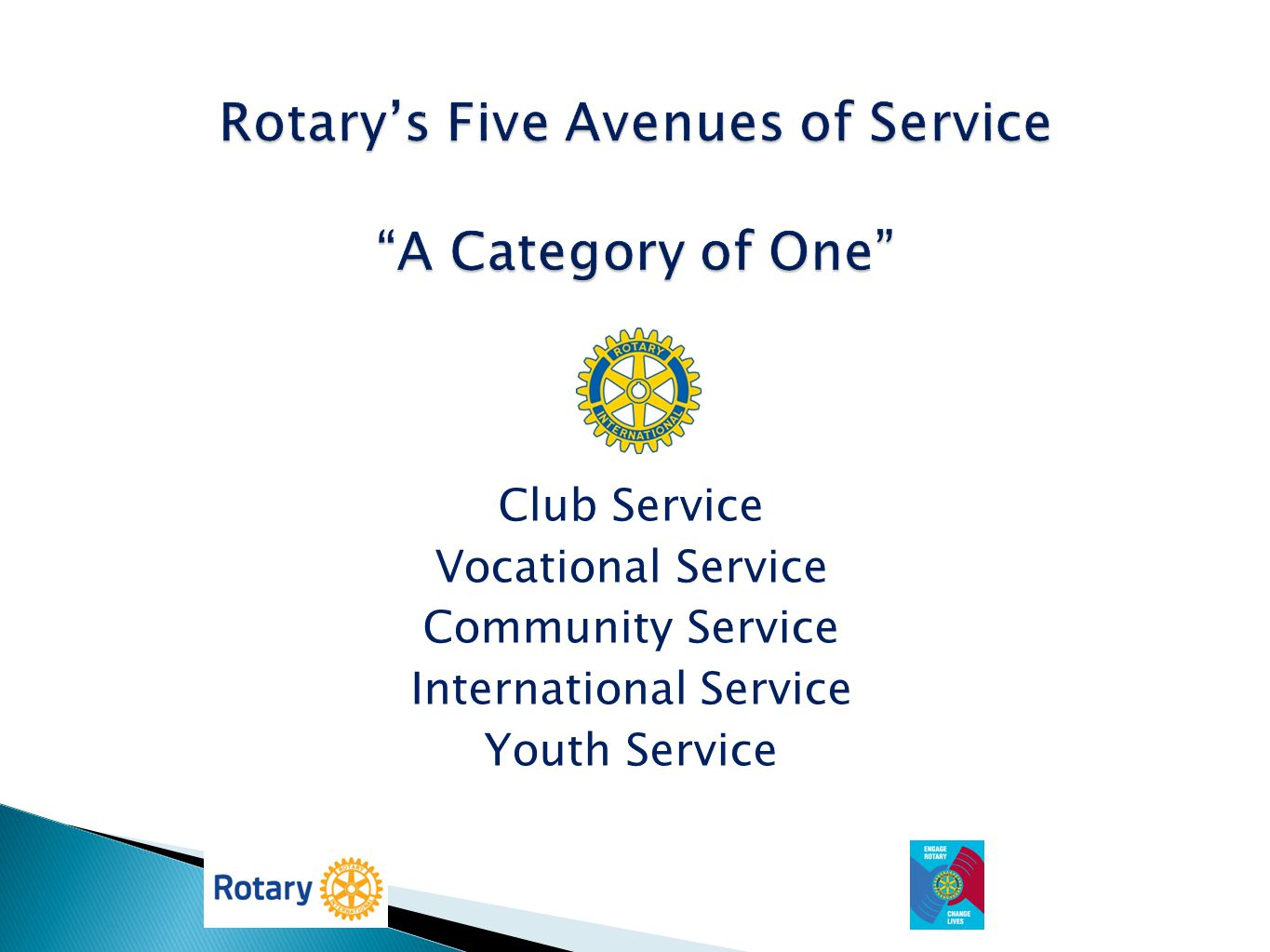 Rotary's Five Avenues of Service A Category of One