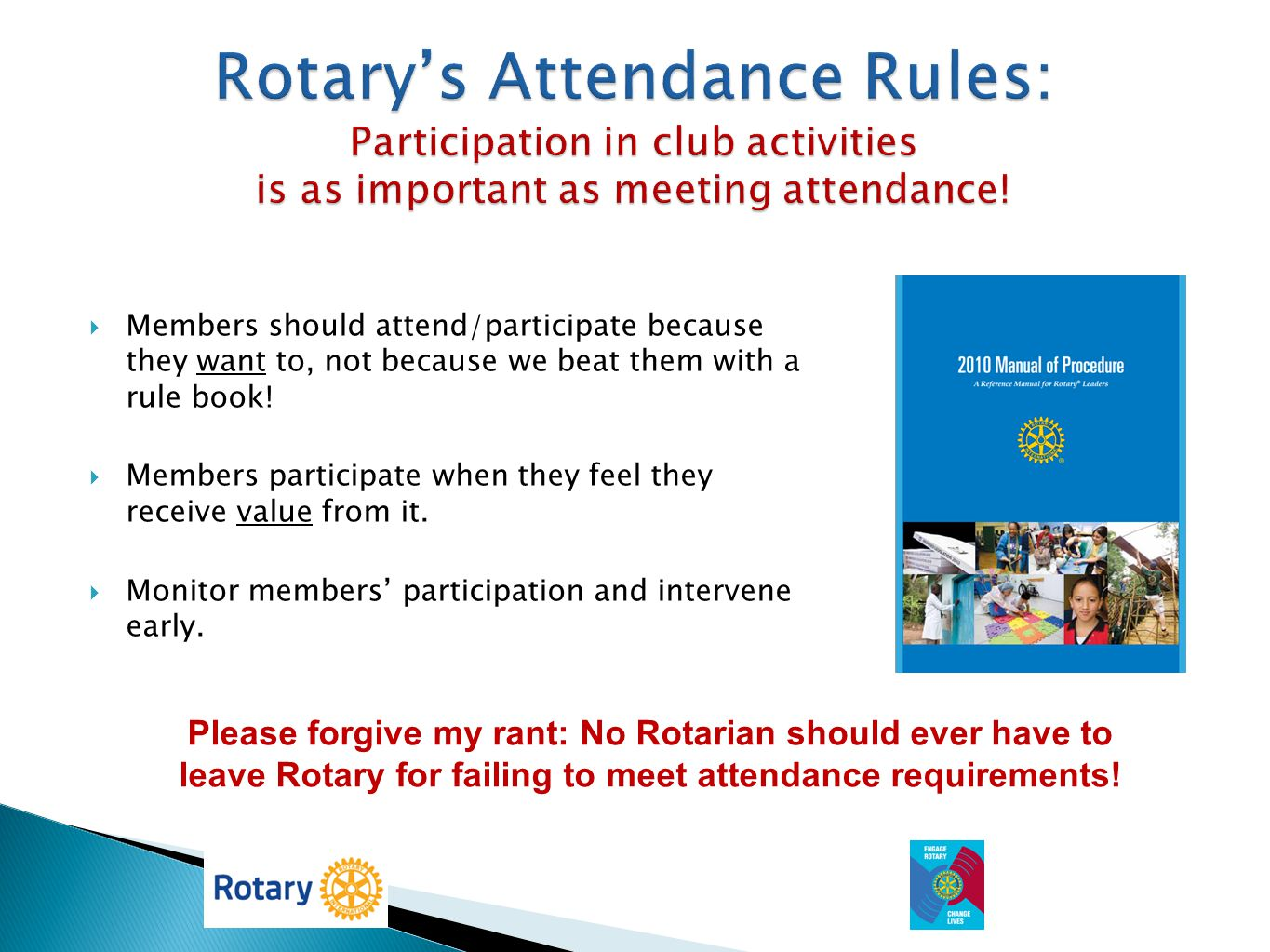 Rotary's Attendance Rules: Participation in club activities is as important as meeting attendance!