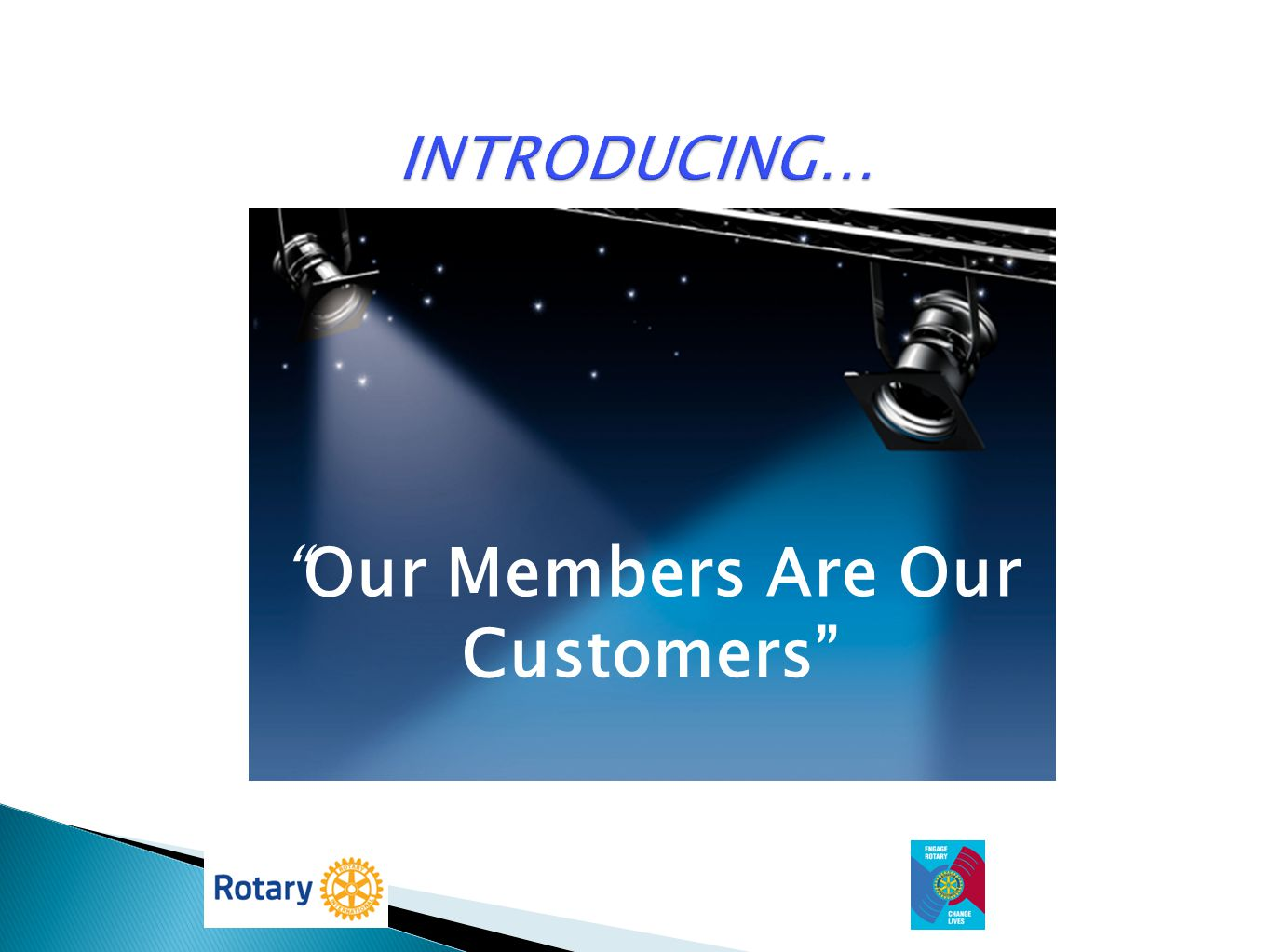 Our Members Are Our Customers