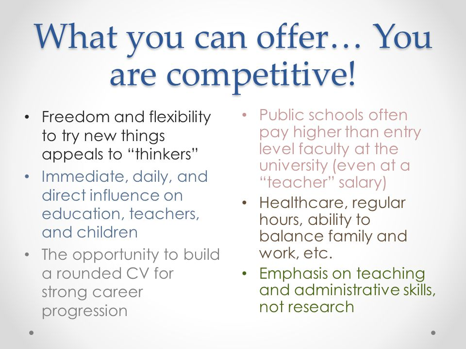 What you can offer… You are competitive!
