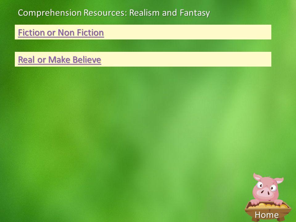 Comprehension Resources: Realism and Fantasy