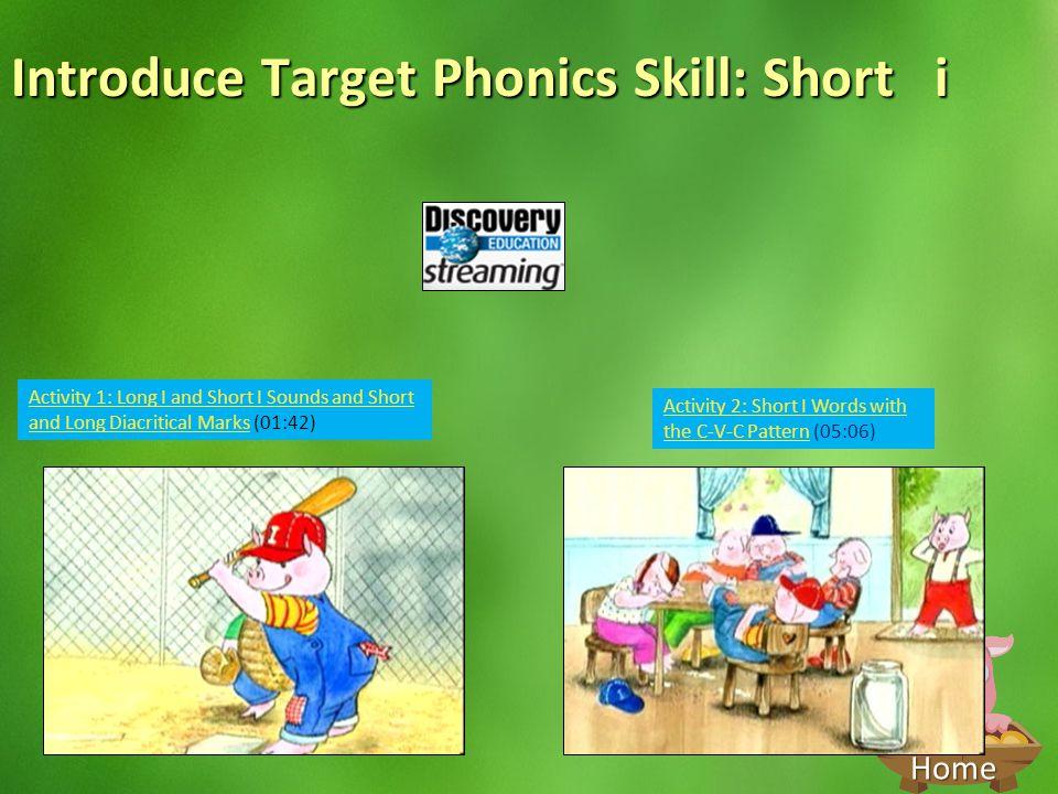 Introduce Target Phonics Skill: Short i