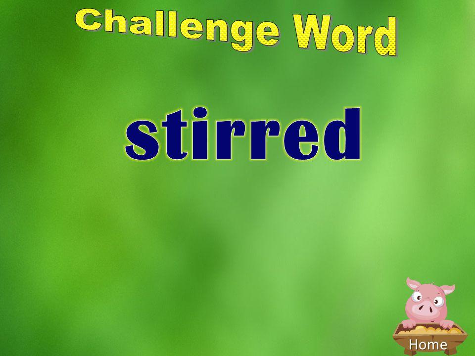 Challenge Word stirred