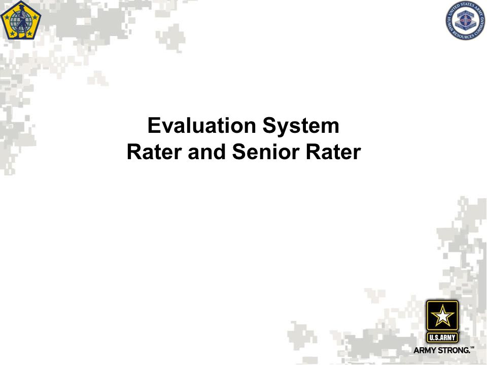 Evaluation System Rater and Senior Rater