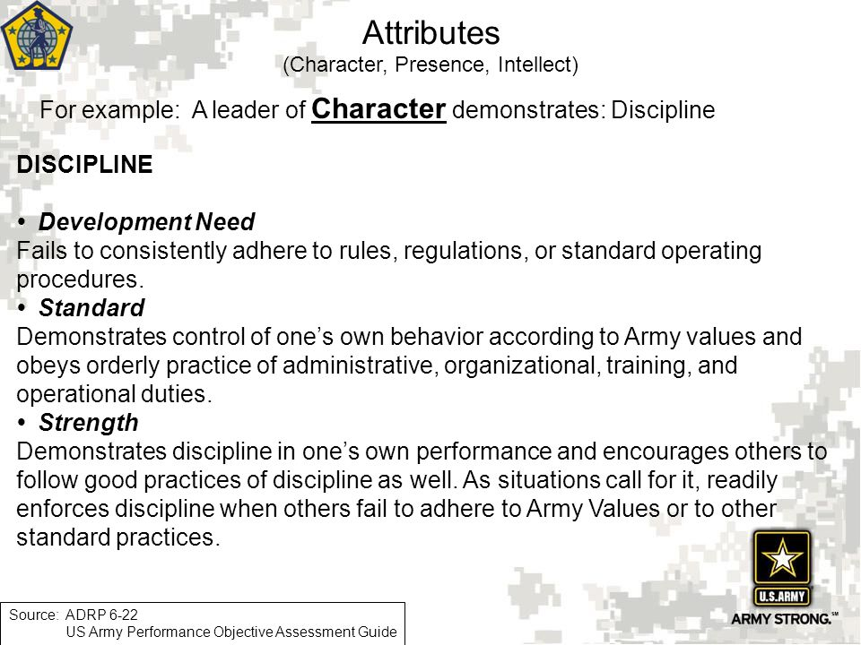 Attributes For example: A leader of Character demonstrates: Discipline