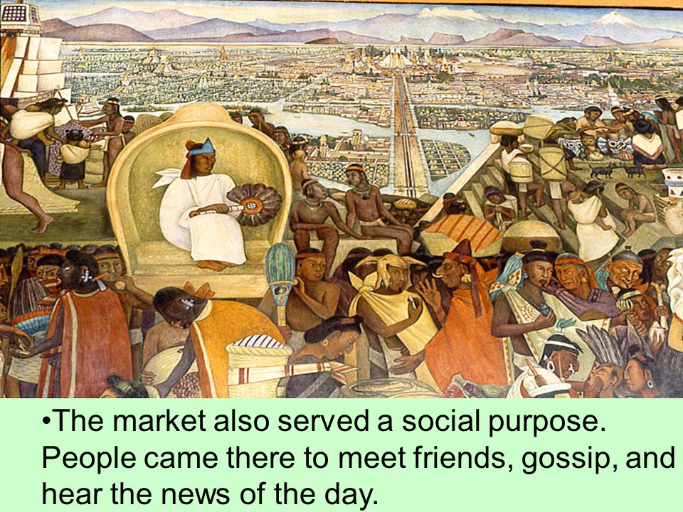 The market also served a social purpose