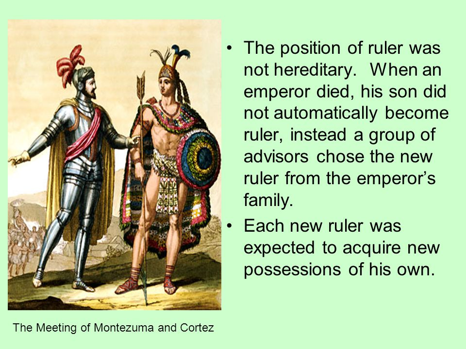 Each new ruler was expected to acquire new possessions of his own.