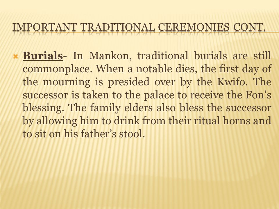 Important Traditional Ceremonies Cont.