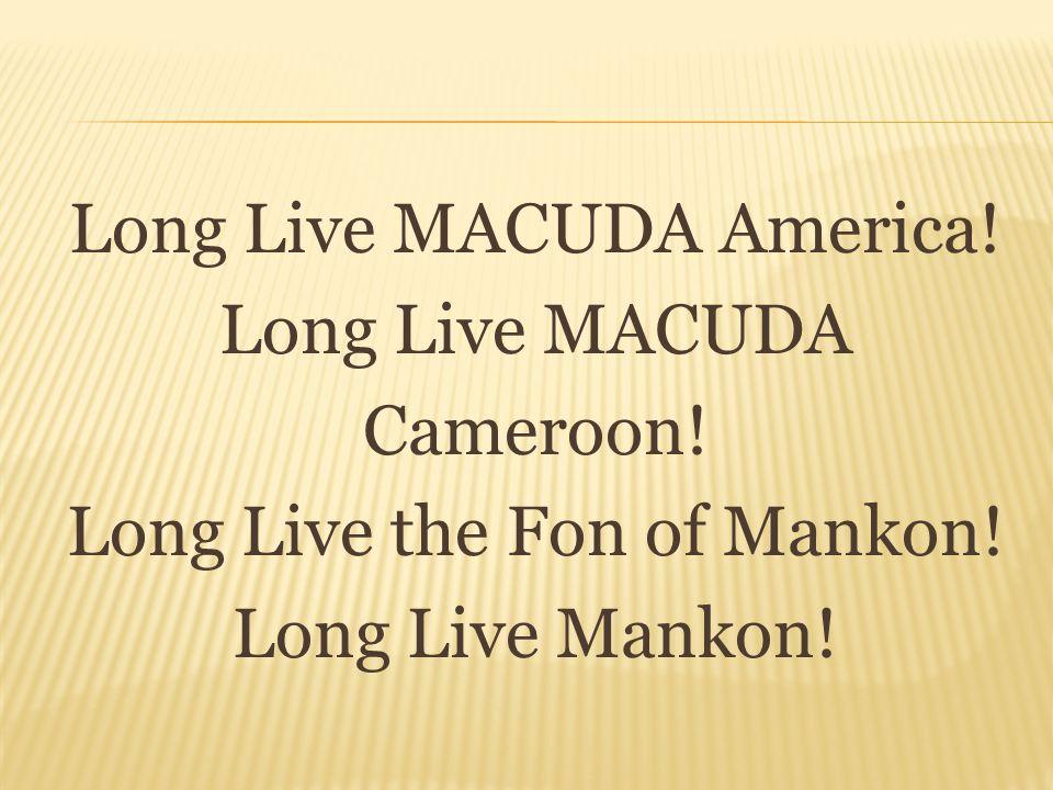 Long Live MACUDA America. Long Live MACUDA Cameroon