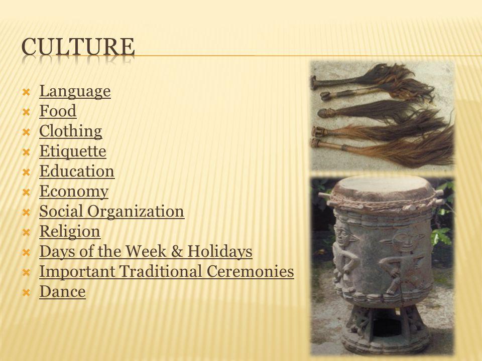 Culture Language Food Clothing Etiquette Education Economy