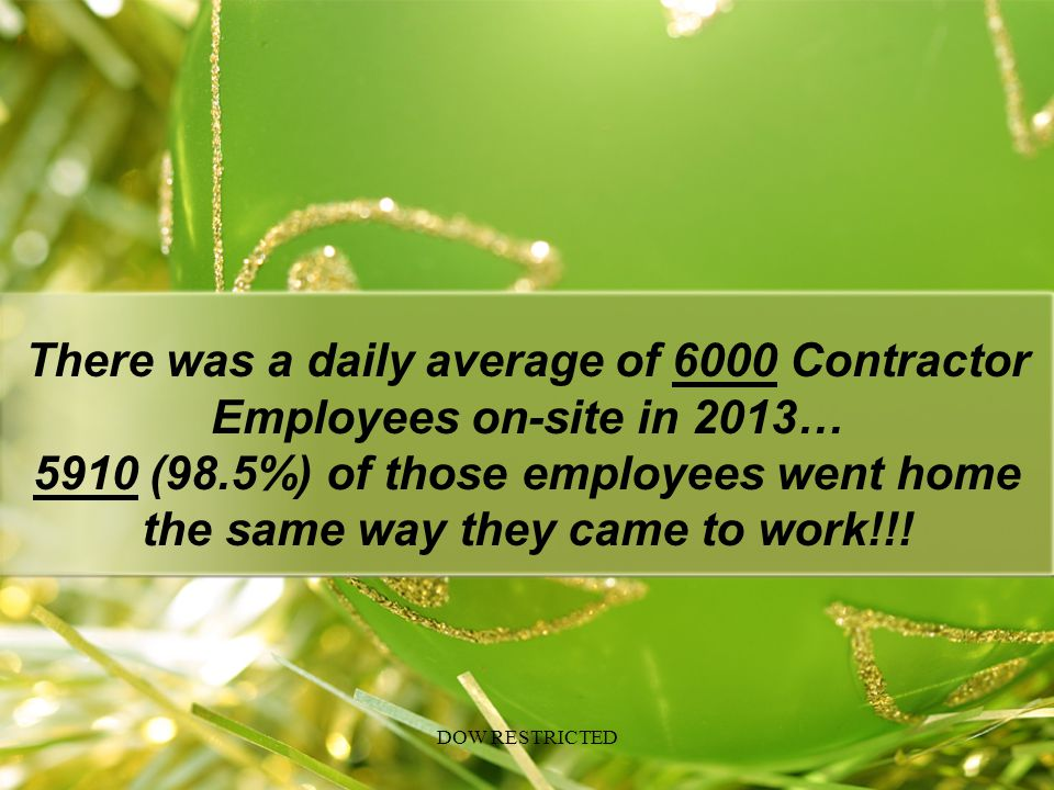 There was a daily average of 6000 Contractor Employees on-site in 2013…