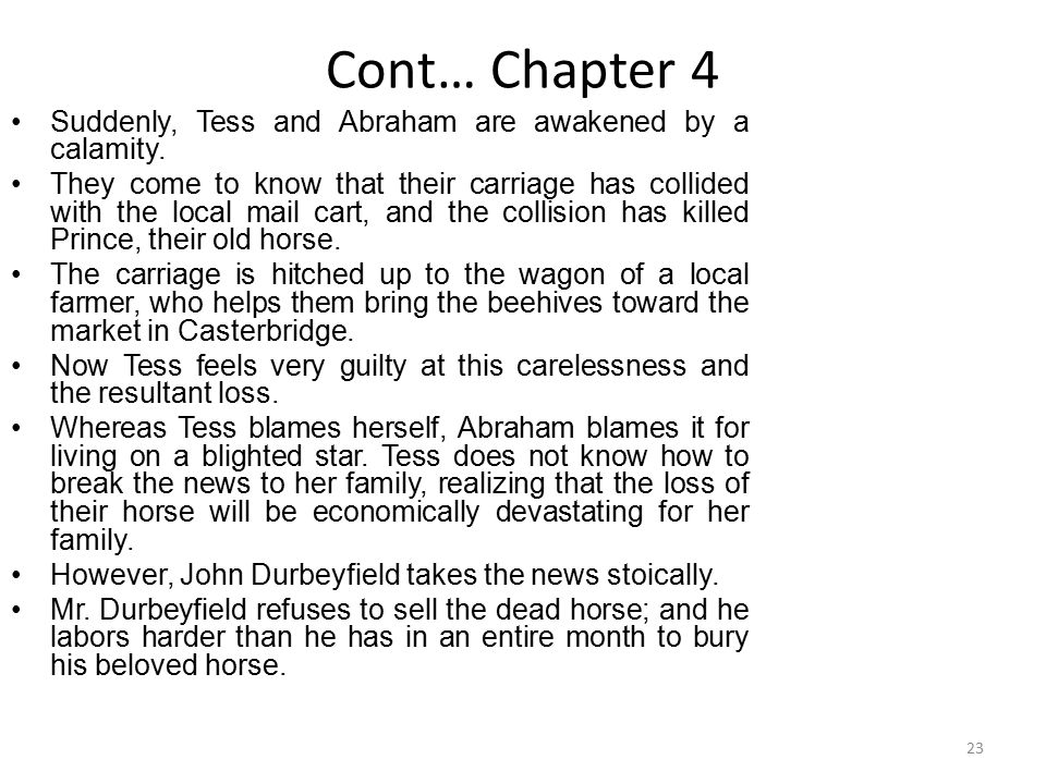 Cont… Chapter 4 Suddenly, Tess and Abraham are awakened by a calamity.