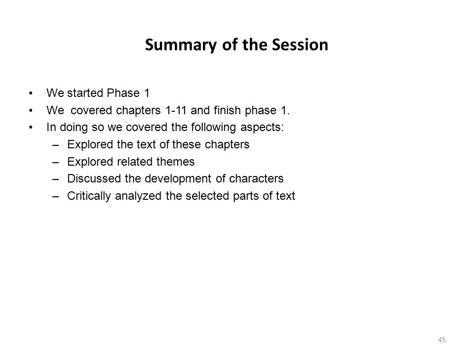 Summary of the Session We started Phase 1