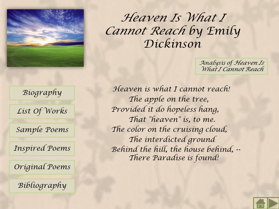 Heaven Is What I Cannot Reach by Emily Dickinson
