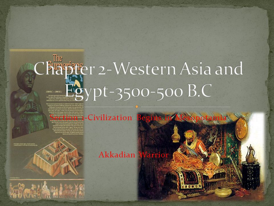 Chapter 2-Western Asia and Egypt-3500-500 B.C