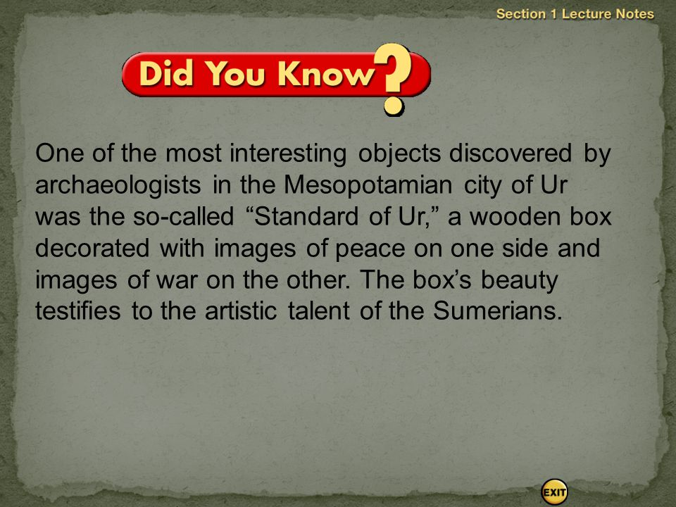 One of the most interesting objects discovered by archaeologists in the Mesopotamian city of Ur was the so-called Standard of Ur, a wooden box decorated with images of peace on one side and images of war on the other.