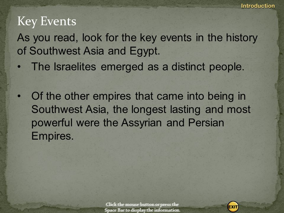 Key Events As you read, look for the key events in the history of Southwest Asia and Egypt. The Israelites emerged as a distinct people. 