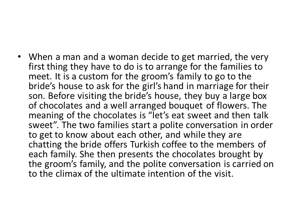 When a man and a woman decide to get married, the very first thing they have to do is to arrange for the families to meet.