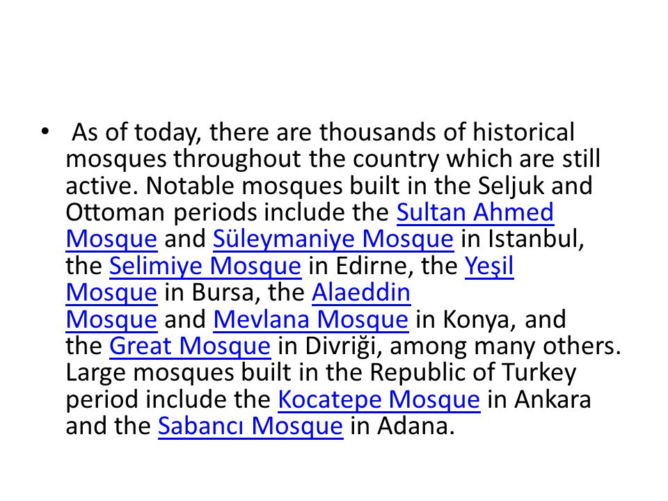 As of today, there are thousands of historical mosques throughout the country which are still active.