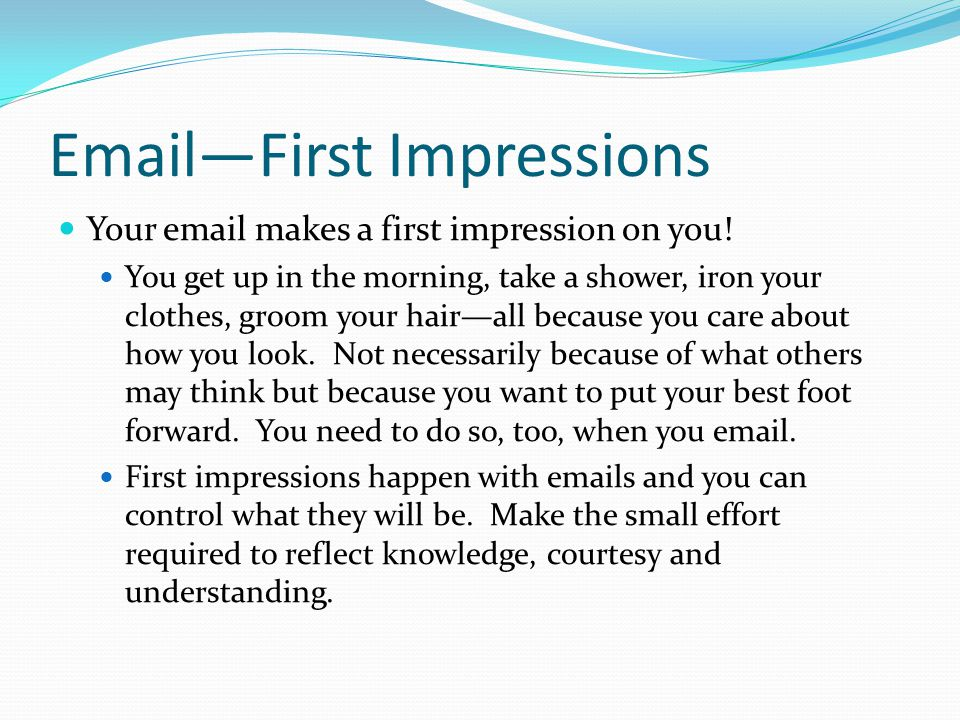 Email—First Impressions
