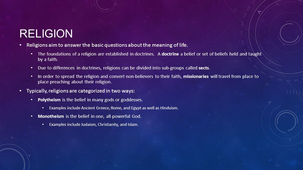 Religion Religions aim to answer the basic questions about the meaning of life.
